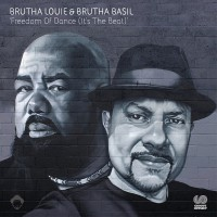 Brutha Louie & Brutha Basil Freedom Of Dance (It\'s The Beat)