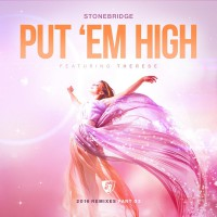 StoneBridge feat. Therese Put \'Em High (2016 Remixes Pt. 2)