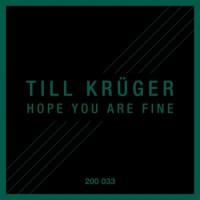 Till Kruger Hope You Are Fine