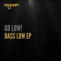 Go Low! Bass Low EP