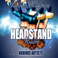 Havvok, General Bakes, Mr So Famous, Mr Unknown Head Stand Riddim
