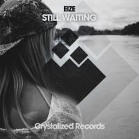 EIZE Still Waiting