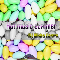 DJ Misha Forevo Hot Music Summer