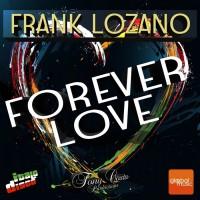 Frank Lozano Forever Love