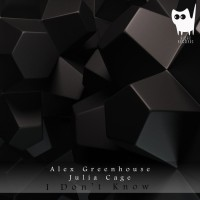Alex Greenhouse, Julia Cage I Don\'t Know