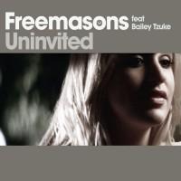 Freemasons Feat. Bailey Tzuke Uninvited (Remixes)