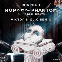 Bok Nero feat. Jahlil Beats Hop Out Da Phantom