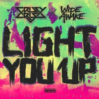 Crissy Criss & Wide Awake Light You Up