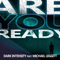 Dark Intensity Are You Ready