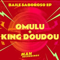 Omulu & King Doudou Baile Saboroso