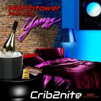 Watchtower Feat Yamzz Crib2nite