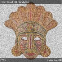 Dj Dandylion, Erick Elias Latinoise