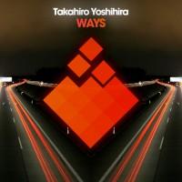 Takahiro Yoshihira Ways
