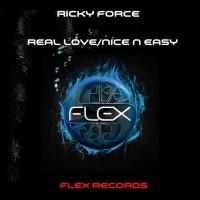Ricky Force Real Love/Nice N Easy