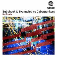 Subshock & Evangelos Vs Cyberpunkers Get Ready