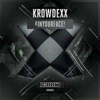 Krowdexx #INYOURFACE!