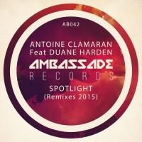 Antoine Clamaran feat Duane Harden Spotlight (remixes 2015)