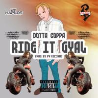 Dotta Coppa Ride It Gyal