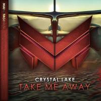 Crystal Lake Take Me Away