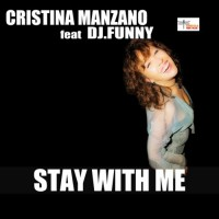 Cristina Manzano Feat Djfunny Stay With Me