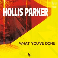 Hollis Parker What You\'ve Done