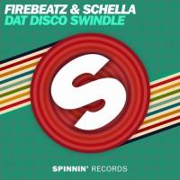 Firebeatz & Schella Dat Disco Swindle