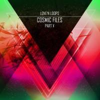 Love\'n Loops Cosmic Files Pt V