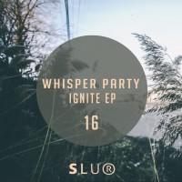Whisper Party Ignite