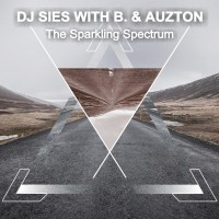 DJ Sies with B. & Auzton The Sparkling Spectrum