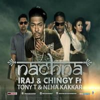 Iraj & Chingy feat Neha Kakkar, Yama, Tony T Nachna