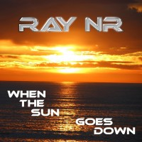 Ray Nr When The Sun Goes Down