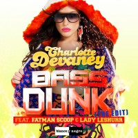 Charlotte Devaney feat Fatman Scoop/Lady Leshurr Bass Dunk (The Edit)
