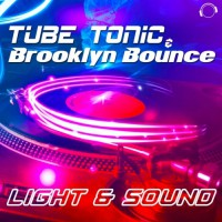 Tube Tonic & Brooklyn Bounce Light & Sound