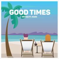 Drianu Feat Marx Good Times