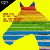 Try Ball 2 Funk, jason Rivas Play That Funky Music