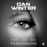 Dan Winter and Ryan T feat. Dee Dee Yamandana