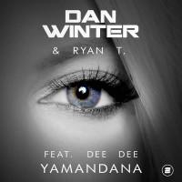 Dan Winter and Ryan T feat. Dee Dee Yamandana