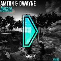 Amton & Dwayne Haters