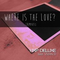 HXP Deluxe Where Is The Love