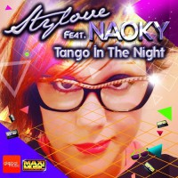 Stylove Feat Naoky Tango In The Night