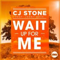 CJ Stone feat. Jonny Rose Wait Up For Me