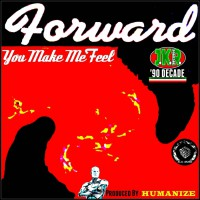 Forward You Make Me Feel