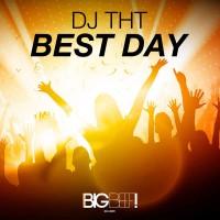 DJ THT Best Day