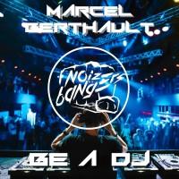 Marcel Berthault Be A DJ