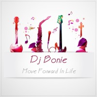 Dj Bonie Move Forward In Life