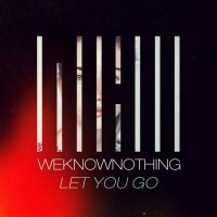 Weknownothing Let You Go