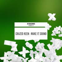 Crazed Keen Make It Sound
