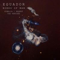 Equador Bones Of Man - The Remixes