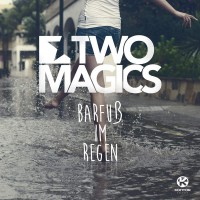 Two Magics Barfuss Im Regen