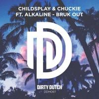 Chuckie Childsplay Feat Alkaline Bruk Out